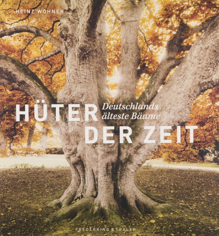 Buchcover 'Hüter der Zeit', Bildband über alte Bäume in Deutschland (Copyright Verlag Frederking & Thaler)