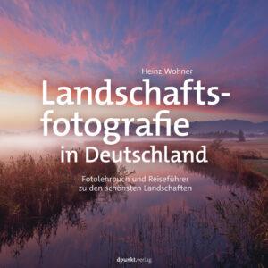 Buchcover 'Landschaftsfotografie in Deutschland', Fotolehrbuch und Reiseführer (Copyright dpunkt.verlag)